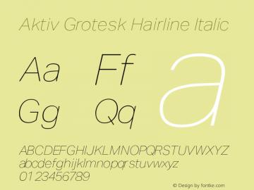 AktivGrotesk-HairlineItalic Version 1.000;PS 001.001;hotconv 1.0.56图片样张
