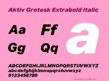 AktivGrotesk-ExtraboldItalic Version 1.000;PS 001.001;hotconv 1.0.56图片样张