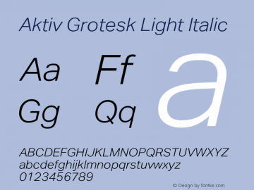 AktivGrotesk-LightItalic Version 1.000;PS 001.001;hotconv 1.0.56图片样张
