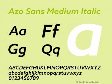 Azo Sans Medium Italic Version 2.000;PS 2.0;hotconv 1.0.70;makeotf.lib2.5.5900图片样张