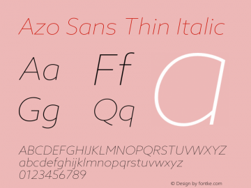 Azo Sans Thin Italic Version 2.000;PS 2.0;hotconv 1.0.70;makeotf.lib2.5.5900图片样张