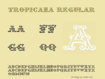 Tropicana Regular 1.00 - 29-09-98 Font Sample