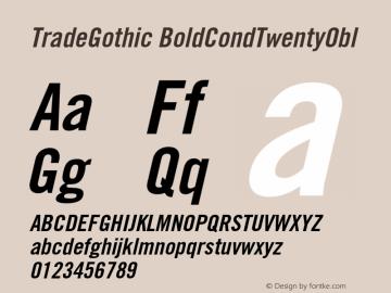 Trade Gothic Bold Condensed No. 20 Oblique Version 001.000图片样张