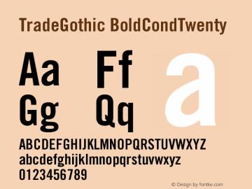 Trade Gothic Bold Condensed No 20 Version 001.000图片样张