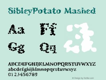 SibleyPotato Mashed Macromedia Fontographer 4.1.4 7/23/98 Font Sample