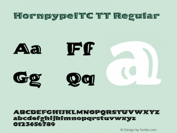 HornpypeITC TT Regular Macromedia Fontographer 4.1.3 10/2/96 Font Sample