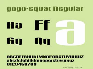 gogo•squat Regular Macromedia Fontographer 4.1.3 7/9/96 Font Sample