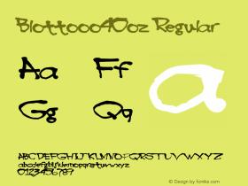 Blottooo40oz Regular 1.0 of this drunken and scrawly bold-o font Font Sample
