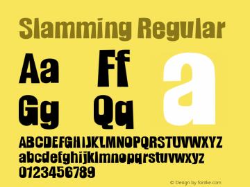 Slamming Regular 1998; 1.0, initial release Font Sample