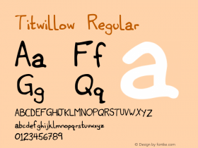 Titwillow Regular 1998; 1.0, initial release Font Sample