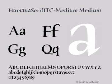 HumanaSerifITC-Medium Medium Version 1.00 Font Sample