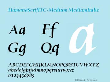 HumanaSerifITC-Medium MediumItalic Version 1.00 Font Sample