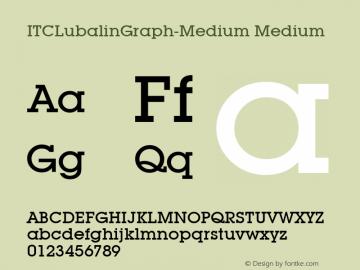 ITCLubalinGraph-Medium Medium Version 1.00 Font Sample