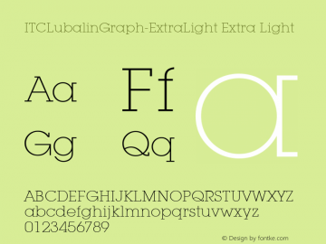 ITCLubalinGraph-ExtraLight Extra Light Version 1.00 Font Sample