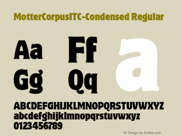 MotterCorpusITC-Condensed Regular Version 1.00 Font Sample