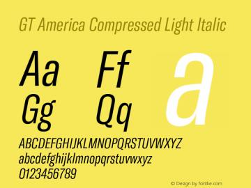 GT America Compressed Light Italic Version 4.001;PS 004.001;hotconv 1.0.88;makeotf.lib2.5.64775图片样张