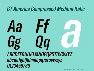 GT America Compressed Medium Italic Version 4.001;PS 004.001;hotconv 1.0.88;makeotf.lib2.5.64775图片样张