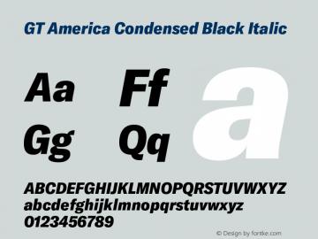 GT America Condensed Black Italic Version 4.001;PS 004.001;hotconv 1.0.88;makeotf.lib2.5.64775图片样张