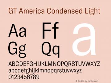 GT America Condensed Light Version 5.001;PS 005.001;hotconv 1.0.88;makeotf.lib2.5.64775图片样张
