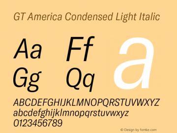 GT America Condensed Light Italic Version 4.001;PS 004.001;hotconv 1.0.88;makeotf.lib2.5.64775图片样张