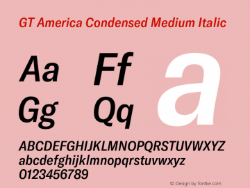 GT America Condensed Medium Italic Version 4.001;PS 004.001;hotconv 1.0.88;makeotf.lib2.5.64775图片样张