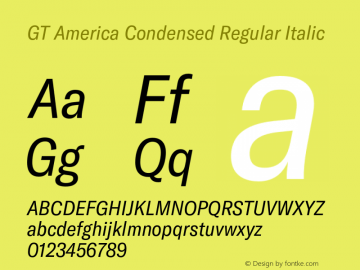 GT America Condensed Regular Italic Version 4.001;PS 004.001;hotconv 1.0.88;makeotf.lib2.5.64775图片样张