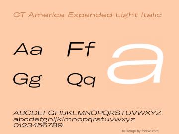 GT America Expanded Light Italic Version 4.001;PS 004.001;hotconv 1.0.88;makeotf.lib2.5.64775图片样张
