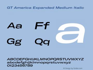 GT America Expanded Medium Italic Version 4.001;PS 004.001;hotconv 1.0.88;makeotf.lib2.5.64775图片样张