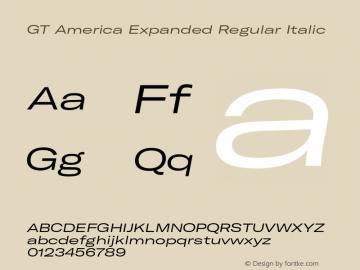 GT America Expanded Regular Italic Version 4.001;PS 004.001;hotconv 1.0.88;makeotf.lib2.5.64775图片样张