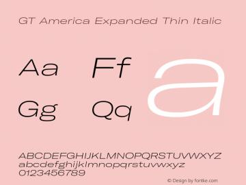 GT America Expanded Thin Italic Version 4.001;PS 004.001;hotconv 1.0.88;makeotf.lib2.5.64775图片样张