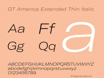 GT America Extended Thin Italic Version 4.001;PS 004.001;hotconv 1.0.88;makeotf.lib2.5.64775图片样张