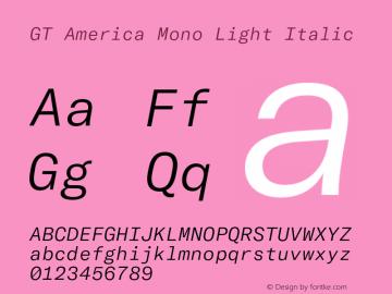 GT America Mono Light Italic Version 2.001;PS 002.001;hotconv 1.0.88;makeotf.lib2.5.64775图片样张