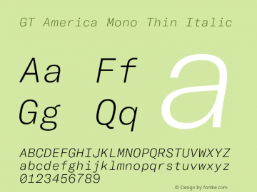 GT America Mono Thin Italic Version 2.001;PS 002.001;hotconv 1.0.88;makeotf.lib2.5.64775图片样张