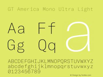 GT America Mono Ultra Light Version 2.001;PS 002.001;hotconv 1.0.88;makeotf.lib2.5.64775图片样张
