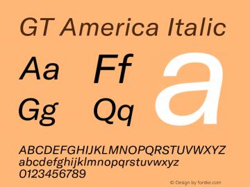 GT America Regular Italic Version 4.001;PS 004.001;hotconv 1.0.88;makeotf.lib2.5.64775图片样张