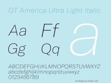 GT America Ultra Light Italic Version 4.001;PS 004.001;hotconv 1.0.88;makeotf.lib2.5.64775图片样张
