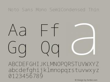 Noto Sans Mono SemiCondensed Thin Version 2.000;GOOG;noto-source:20170915:90ef993387c0图片样张