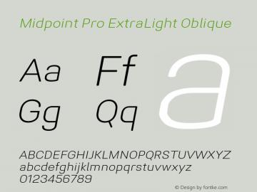 Midpoint Pro ExtraLight Oblique Version 1.000; ttfautohint (v0.97) -l 8 -r 50 -G 200 -x 14 -f dflt -w G图片样张