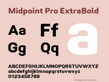 Midpoint Pro ExtraBold Version 1.000; ttfautohint (v0.97) -l 8 -r 50 -G 200 -x 14 -f dflt -w G图片样张