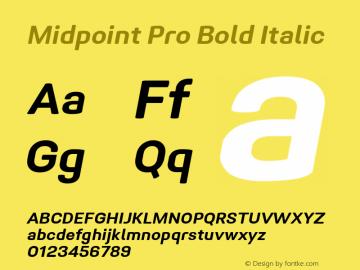 Midpoint Pro Bold Oblique Version 1.000; ttfautohint (v0.97) -l 8 -r 50 -G 200 -x 14 -f dflt -w G图片样张