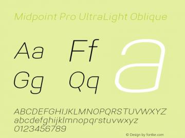 Midpoint Pro UltraLight Oblique Version 1.000; ttfautohint (v0.97) -l 8 -r 50 -G 200 -x 14 -f dflt -w G图片样张
