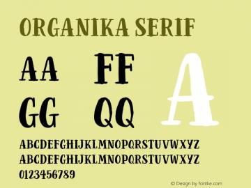 Organika Serif Version 1.000;PS 001.000;hotconv 1.0.88;makeotf.lib2.5.64775图片样张