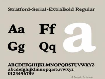 Stratford-Serial-ExtraBold Regular 1.0 Thu Oct 17 22:08:07 1996 Font Sample