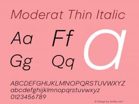 Moderat Thin Italic Version 2.000;PS 002.000;hotconv 1.0.88;makeotf.lib2.5.64775图片样张