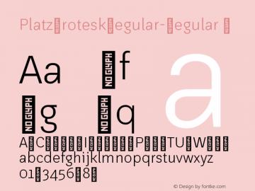 ☞Platz Grotesk Regular Regular Version 1.000;PS 001.000;hotconv 1.0.88;makeotf.lib2.5.64775;com.myfonts.easy.without-foundry.platz-grotesk.regular.wfkit2.version.4Xz2图片样张