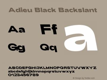 Adieu-BlackBackslant Version 1.003;PS 001.003;hotconv 1.0.88;makeotf.lib2.5.64775图片样张