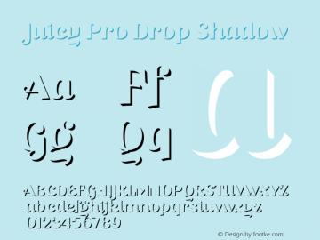 Juicy Pro Drop Shadow Version 2.000;PS 002.000;hotconv 1.0.88;makeotf.lib2.5.64775图片样张