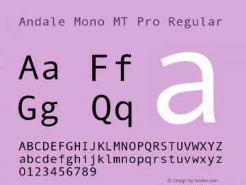 AndaleMonoMTPro-Regular Version 1.000;PS 001.000;hotconv 1.0.56;makeotf.lib2.0.21325图片样张