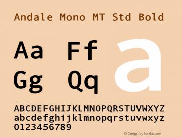 AndaleMonoMTStd-Bold Version 1.000;PS 001.000;hotconv 1.0.38图片样张