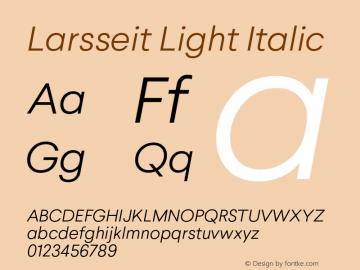 Larsseit-LightItalic 1.000;com.myfonts.typedynamic.larsseit.light-italic.wfkit2.4688图片样张